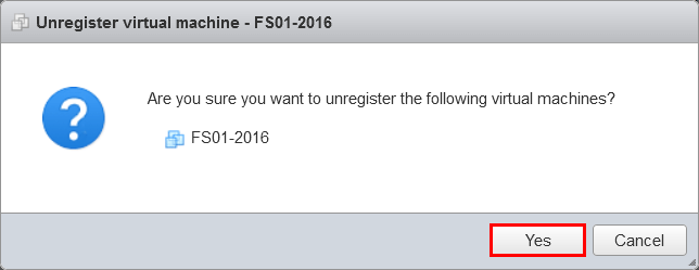 Confirm with Yes to unregister VM